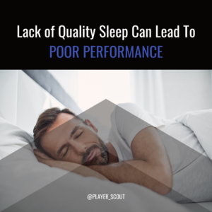 Lack of Quality Sleep Can Lead To Poor Performance​